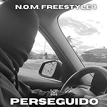 N.o.m. Freestyle 1 Perseguido