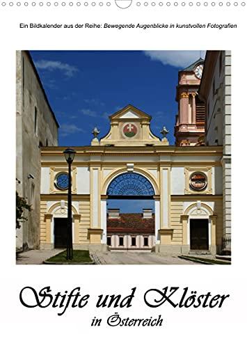 Stifte und Klöster in Österreich (Wandkalender 2022 DIN A3 hoch)