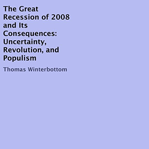 The Great Recession of 2008 and Its Consequences audiobook cover art