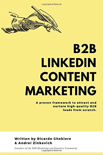 LinkedIn Content Marketing: How to generate high-quality B2B leads on LinkedIn without cold messaging and ads