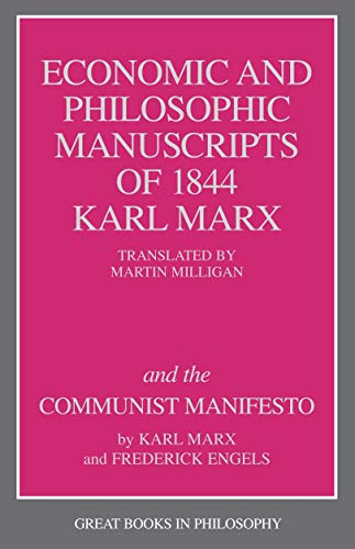The Economic and Philosophic Manuscripts of 1844 and the Communist Manifesto (Great Books in Philosophy)
