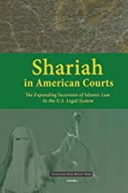 Shariah in American Courts: The Expanding Incursion of Islamic Law in the U.S. Legal System (Civilization Jihad Reader Series) (Volume 1)