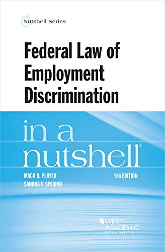 Compare Textbook Prices for Federal Law of Employment Discrimination in a Nutshell Nutshells 9 Edition ISBN 9781684676163 by Player, Mack,Sperino, Sandra