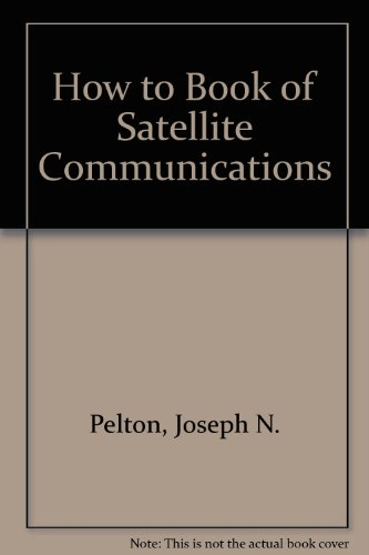 """The \""""How-To\"""" of Satellite Communications"""