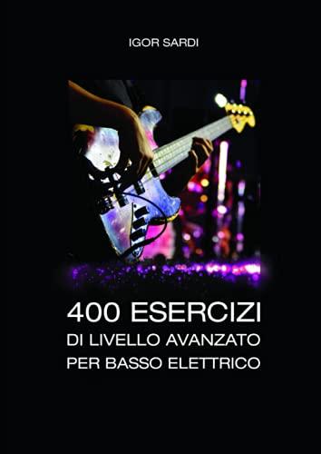 400 esercizi di livello avanzato per basso elettrico