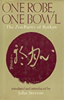 One Robe, One Bowl: The Zen Poetry of RyåOkan