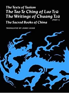Texts of Taoism: The Tao Te Ching of Lao Tzu: The Writings of Chuang Tzu (Part One); The T'ai Shang Tractate; The Writings of Chuang Tzu (Part Two); The Sacred Books of China (in Two volumes)