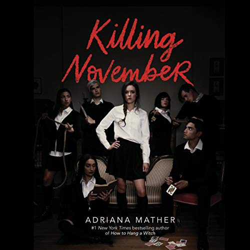 Killing November                   By:                                                                                                                                 Adriana Mather                               Narrated by:                                                                                                                                 Cassandra Morris                      Length: 11 hrs and 47 mins     59 ratings     Overall 4.6