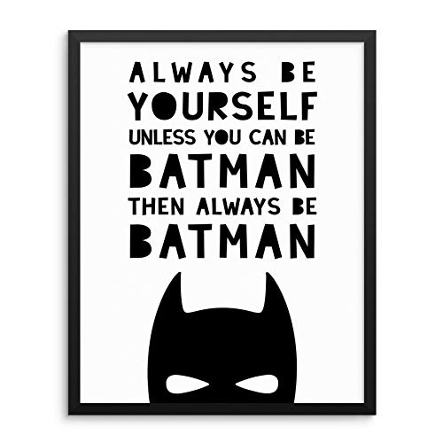 Boys Superhero Art Print Wall Poster -Always be Yourself Unless You Can Be Batman -UNFRAMED- Modern Comics Artwork for Children's Bedroom Playroom Kids Bathroom or Baby Nursery