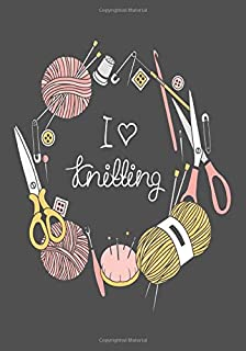 I Love Knitting: A Weekly Planner For Knitters