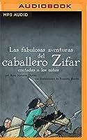 Las Fabulosas Aventuras Del Caballero Zifar Contada A Los Niños (Classicos Contados a Los Niños)