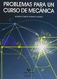 Problemas para un curso de mecánica (Manuales Universitarios - Unibertsitateko Eskuliburuak)