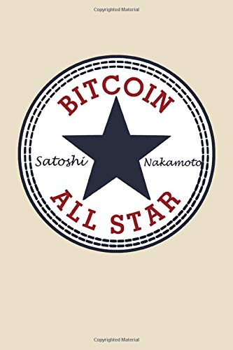 Bitcoin All Star: Bitcoin (BTC) Notebook / Journal to Write in /Funny Crypto Diary inspired by Converse / 100 pages 6x9