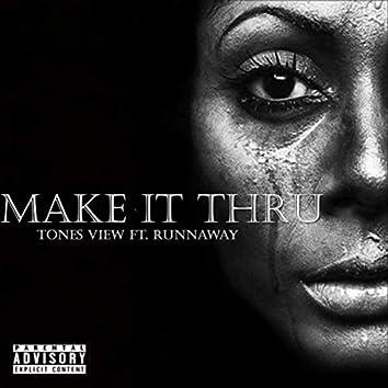 Make It Thru (feat. Runnaway)