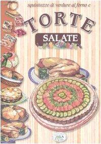 Squisitezze di verdure al forno e torte salate