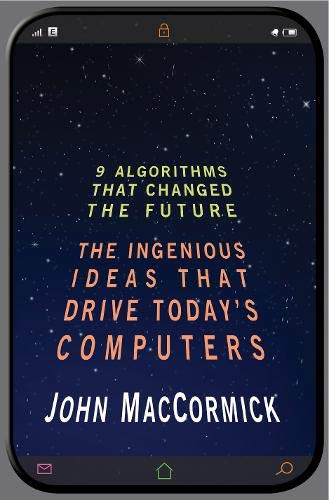 Image of Nine Algorithms That Changed the Future: The Ingenious Ideas That Drive Today's Computers
