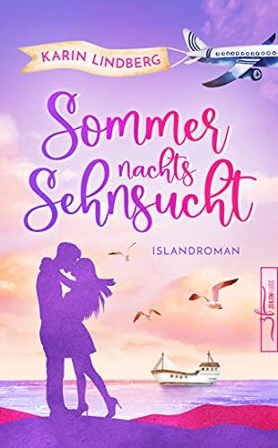 Sommernachtssehnsucht - Eine Islandliebe: Sommerroman