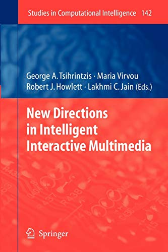 Compare Textbook Prices for New Directions in Intelligent Interactive Multimedia Studies in Computational Intelligence, 142 Softcover reprint of hardcover 1st ed. 2008 Edition ISBN 9783642087806 by Tsihrintzis, George A,Virvou, Maria