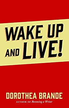 Wake Up and Live! by [Dorothea Brande, Charles Conrad, Best Success Books]