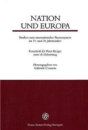 Nation und Europa: Studien zum internationalen Staatensystem im 19. und 20. Jahrhundert. Festschrift für Peter Krüger zum 65. Geburtstag