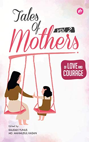 Tales of Mothers Vol. 2: Of Love and Courage (English Edition)