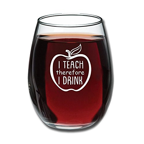 I Teach Therefore I Drink - Funny Stemless Wine Glass 15 oz - Gift for Teacher or Professor - Great Gift for Teacher Appreciation