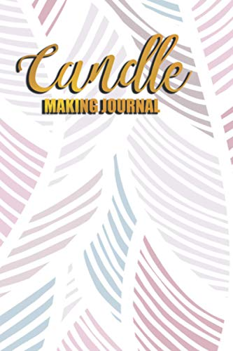 Candle Making Journal: Candle Maker's Log Book