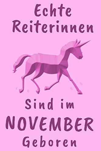Echte Reiterinnen sind im November geboren: Pferde Notizheft, tagebuch | Tolles liniertes Notizbuch für Reiterin | Pferde frauen Mädchen Geschenk.