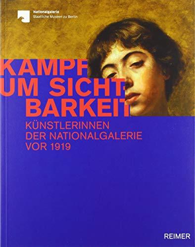 Kampf um Sichtbarkeit: Künstlerinnen der Nationalgalerie vor 1919
