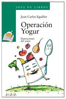 Operación Yogur (LITERATURA INFANTIL (6-11 años) - Sopa de Libros)