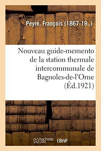 Nouveau guide-memento de la station thermale intercommunale de Bagnoles-de-l'Orne