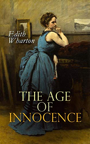 Amazon.com: The Age of Innocence: Romance Novel eBook: Wharton, Edith:  Kindle Store