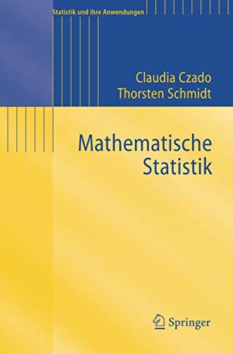 Mathematische Statistik (Statistik und ihre Anwendungen)