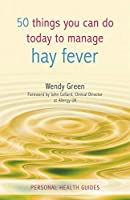 50 Things You Can Do Today to Manage Hay Fever (Personal Health Guides)