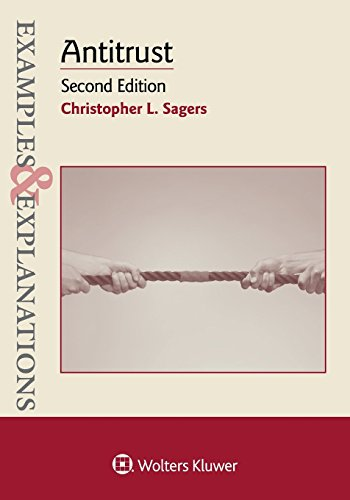Compare Textbook Prices for Antitrust Examples & Explanations 2 Edition ISBN 9781454833956 by Sagers, Christopher L.