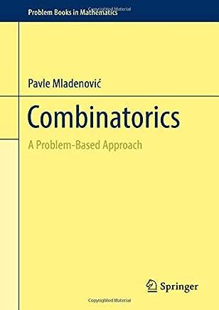 Combinatorics: A Problem-Based Approach (Problem Books in Mathematics)