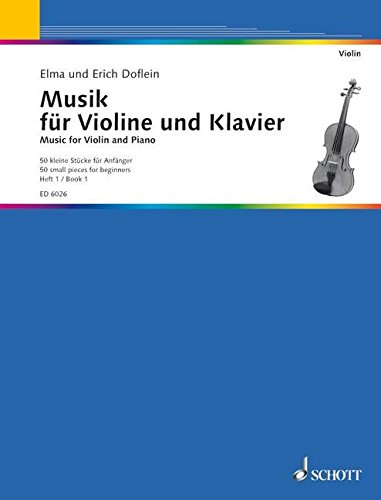 Musik für Violine und Klavier: Eine Sammlung in 4 Heften progressiv geordnet. Band 1. Violine und Klavier.