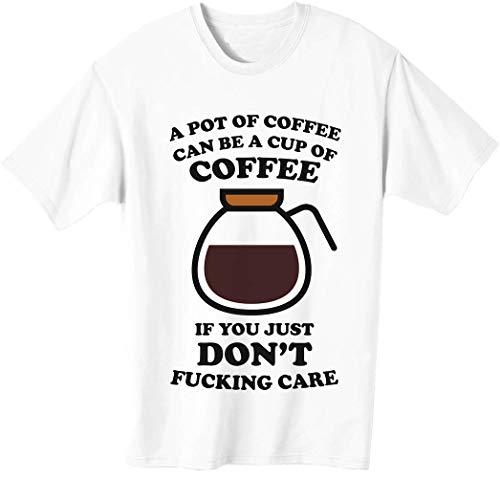 Una taza de café puede ser una taza de café si usted simplemente no f***ing Care camiseta para hombre.