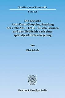 Die deutsche Anti-Treaty-Shopping-Regelung des § 50d Abs. 3 EStG - Zu den Grenzen und dem Bedürfnis nach einer spezialgesetzlichen Regelung