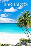 Barbados: Barbados travel notebook journal, 100 pages, contains expressions and proverbs from Barbados, a perfect travel gift or to write your own Barbados travel guide.