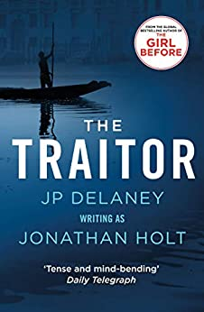 The Traitor: A conspiracy thriller set in Venice from the author of The Girl Before (The Carnivia Trilogy Book 3) by [Jonathan Holt]