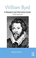 William Byrd: A Research and Information Guide (Routledge Music Bibliographies)