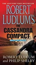 Robert Ludlum's the Cassandra Compact[ROBERT LUDLUMS THE CASSANDRA C][Mass Market Paperback]
