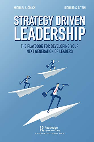 Strategy-Driven Leadership: The Playbook for Developing Your Next Generation of Leaders