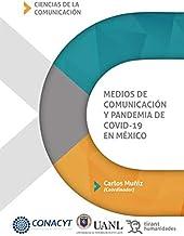 Medios de comunicación y pandemia de Covid-19 en México (Varios Humanidades) (Spanish Edition)
