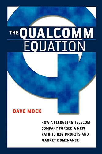 The Qualcomm Equation: How a Fledgl…