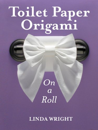 Toilet Paper Origami on a Roll: Decorative Folds and Flourishes for Over-the-Top Hospitality (English Edition)