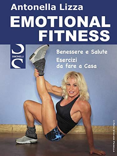 Amazon Com Emotional Fitness Benessere E Salute Esercizi Da Fare A Casa Italian Edition Ebook Lizza Antonella Kindle Store