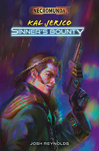 Kal Jerico: Sinner's Bounty (Necromunda)