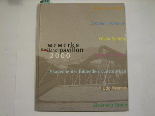 Wewerka-Pavillon 2000 Kunstakademie Münster (Schriftenreihe der Kunstakademie Münster, Hochschule für Bildende Künste)